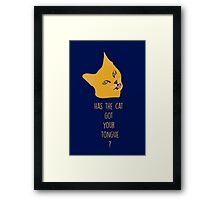 Has the cat got your tongue ? Framed Print