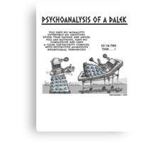 PSYCHOANALYSIS OF A DALEK Canvas Print