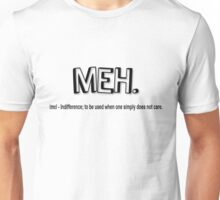 Meh... Unisex T-Shirt