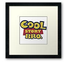 Cool Story Bro Framed Print