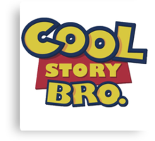 Cool Story Bro Canvas Print