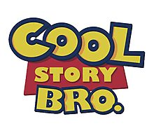 Cool Story Bro Photographic Print