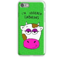 Udderly fabulous!  iPhone Case/Skin