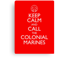 Keep Calm and Call the Colonial Marines Canvas Print