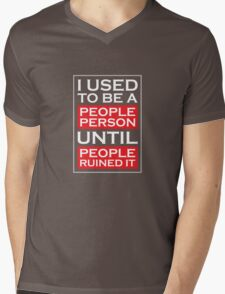I used to be a people person until people ruined it Mens V-Neck T-Shirt