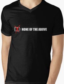 None Of The Above Mens V-Neck T-Shirt