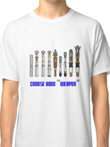 """Choose your """"Weapon"""" Classic T-Shirt"""