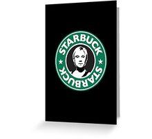Starbuck Greeting Card