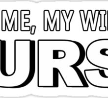 Trust Me, My Wife Is A Nurse - Funny Tshirts Sticker
