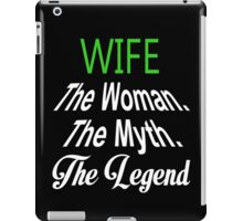 Wife The Woman. The Myth. The Legend - Tshirts & Hoodies iPad Case/Skin