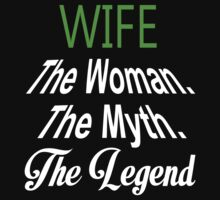 Wife The Woman. The Myth. The Legend - Tshirts & Hoodies by custom222