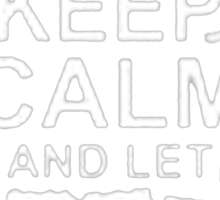 Keep Calm and Let Bruce - T - Shirts & Hoodies Sticker
