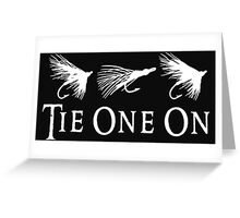TIE ONE ON Greeting Card
