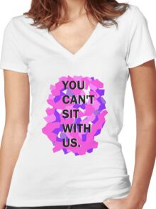 You Can't Sit With Us. Women's Fitted V-Neck T-Shirt