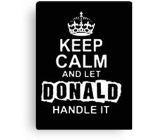 Keep Calm and Let Donald - T - Shirts & Hoodies Canvas Print