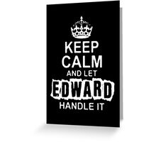 Keep Calm and Let Edward - T - Shirts & Hoodies Greeting Card