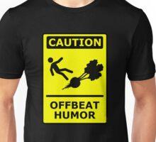 Caution: Offbeat Humor Unisex T-Shirt