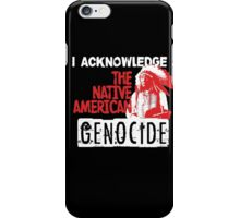 NATIVE AMERICAN GENOCIDE iPhone Case/Skin