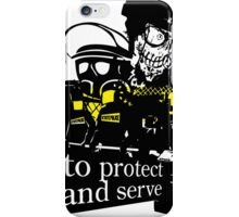 to Protect and Serve, right? iPhone Case/Skin