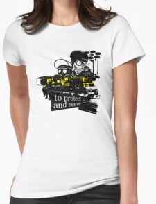 to Protect and Serve, right? Womens Fitted T-Shirt