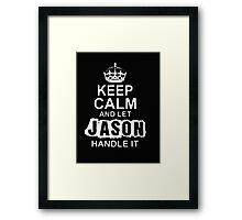 Keep Calm and Let Jason - T - Shirts & Hoodies Framed Print