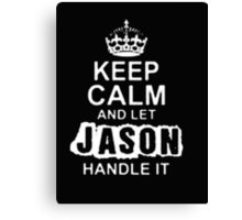 Keep Calm and Let Jason - T - Shirts & Hoodies Canvas Print