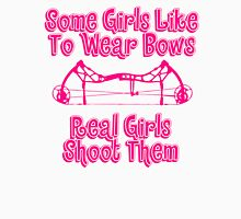 Some Girls Wear Bows Real Girls Shoot Them Unisex T-Shirt