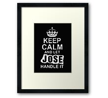 Keep Calm and Let Jose - T - Shirts & Hoodies Framed Print