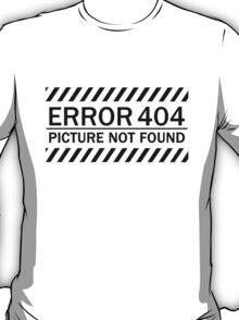 ERROR 404 picture not found BLACK T-Shirt