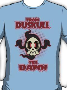From Duskull till dawn T-Shirt