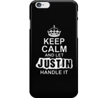 Keep Calm and Let Justin - T - Shirts & Hoodies iPhone Case/Skin