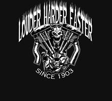 LOUDER FASTER HARDER Unisex T-Shirt