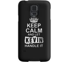 Keep Calm and Let Kevin - T - Shirts & Hoodies Samsung Galaxy Case/Skin