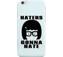Tina Belcher, Haters Gonna Hate t-shirt iPhone Case/Skin