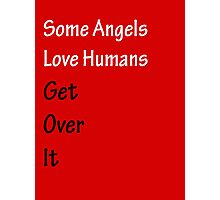 Some Angels Love Humans Photographic Print
