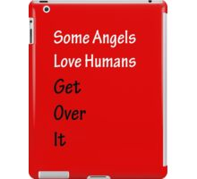 Some Angels Love Humans iPad Case/Skin
