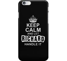 Keep Calm and Let Richard - T - Shirts & Hoodies iPhone Case/Skin