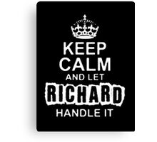 Keep Calm and Let Richard - T - Shirts & Hoodies Canvas Print