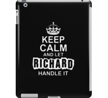 Keep Calm and Let Richard - T - Shirts & Hoodies iPad Case/Skin