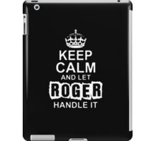 Keep Calm and Let Roger - T - Shirts & Hoodies iPad Case/Skin