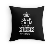 Keep Calm and Let Roger - T - Shirts & Hoodies Throw Pillow