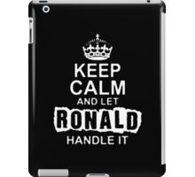 Keep Calm and Let Ronald - T - Shirts & Hoodies iPad Case/Skin