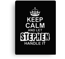Keep Calm and Let Stephen - T - Shirts & Hoodies Canvas Print
