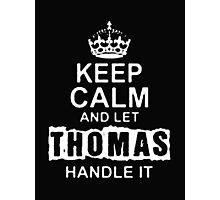 Keep Calm and Let Thomas - T - Shirts & Hoodies Photographic Print