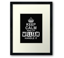 Keep Calm and Let William - T - Shirts & Hoodies Framed Print
