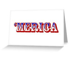 'MERICA Greeting Card
