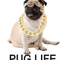 Pug Life by TrendingShirts
