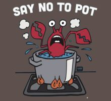 Say No To Pot T-Shirt