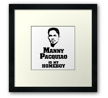 Manny IS My Homeboy Framed Print
