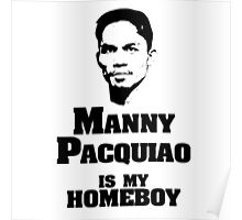 Manny IS My Homeboy Poster